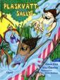 Plaskvått, Sally