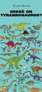 Missä on tyrannosaurus