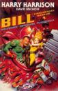 Bill, Linnunradan sankari mauttoman mielihyvän planeetalla