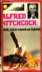 Små, små mord av kärlek, sa Alfred Hitchcock