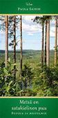 Metsä on satakielinen puu