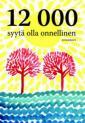 12000 syytä olla onnellinen
