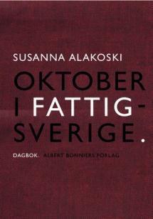 Susanna Alakoski: Oktober i Fattigsverige